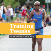 Training Tweaks to Improve Your Run Performance