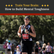 An athlete completes the run portion of her triathlon. Text on design reads Train Your Brain: How to Build Mental Toughness. Learn more at https://captextri.com/build-mental-toughness/