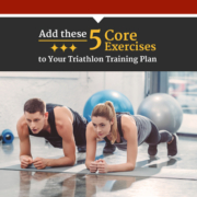 A man and woman are side-by-side in the plank position. Text on design reads Add these 5 Core Exercises to Your Triathlon Training Plan. Read more at https://captextri.com/5-core-exercises/