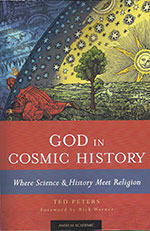 God in Cosmic History: Where Science & History Meet Religion