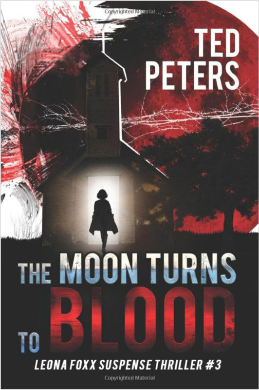 The Moon Turns to Blood – Leona Foxx Suspense Thriller #3