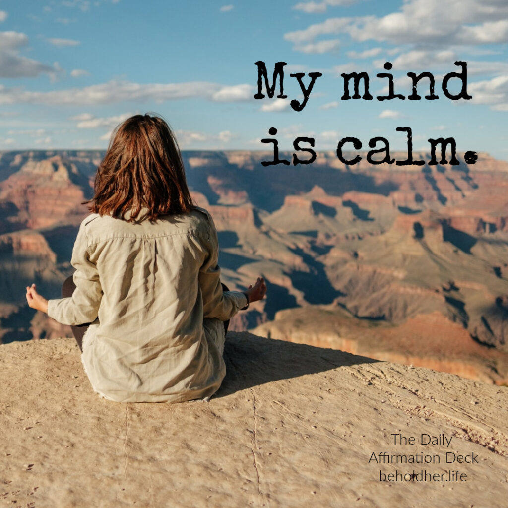daily affirmations beholdher.life my mind is clam