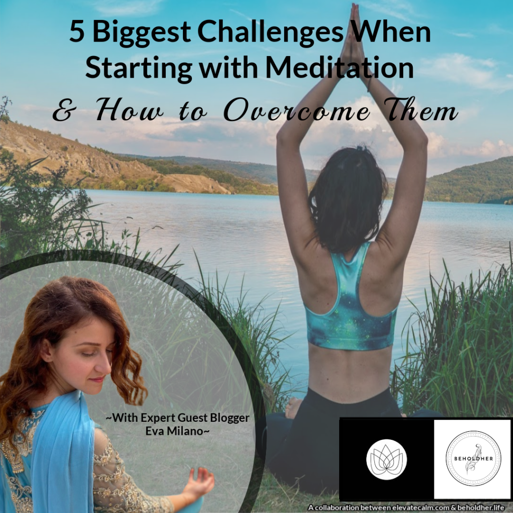 5 Biggest Challenges When Starting with Meditation