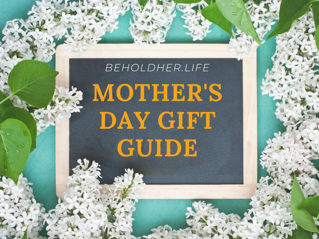 beholdher.life Mother's Day Gift Guide