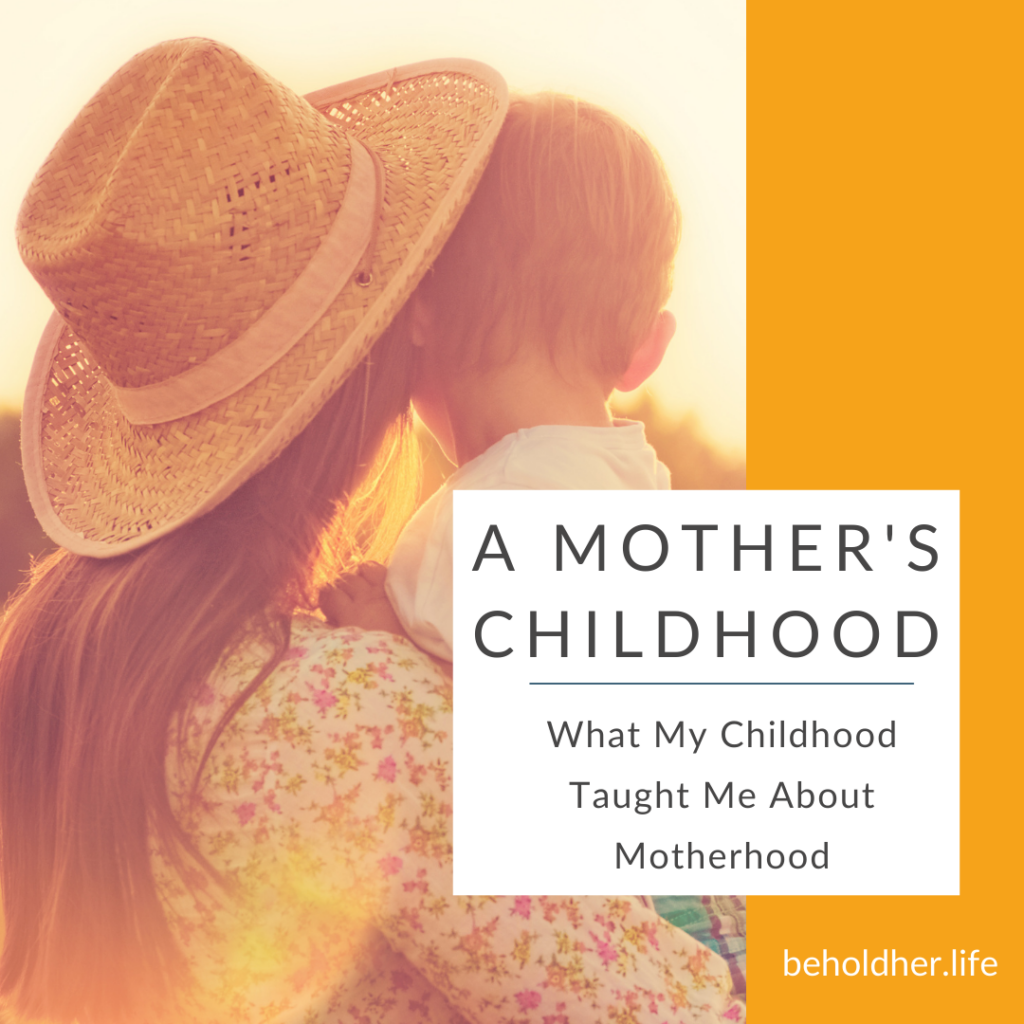 A mother's childhood - what my childhood taught me about motherhood beholdher.life