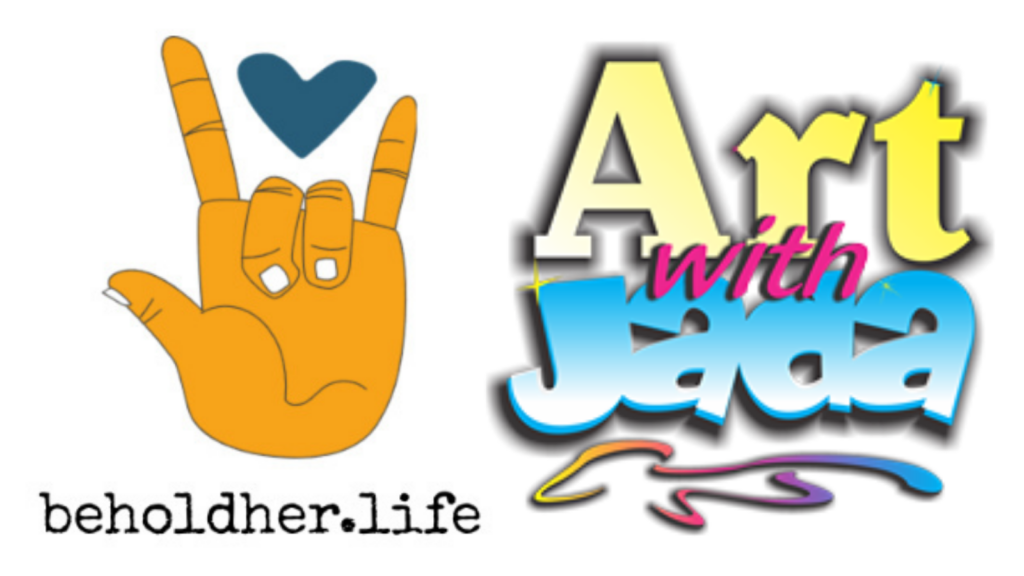 """beholdher.life logo - Amercian Sign Language symbol for """"I Love You""""  Art with Jada logo - Grafitti Style - 3 word stacked on top of one another reading """"Art with Jada"""""""