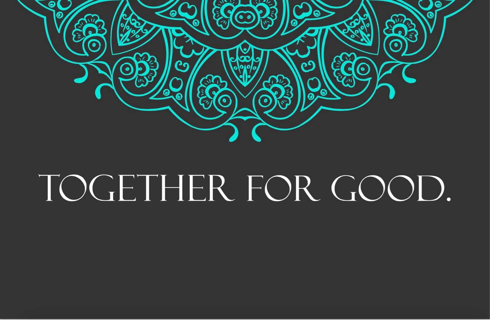 together for good