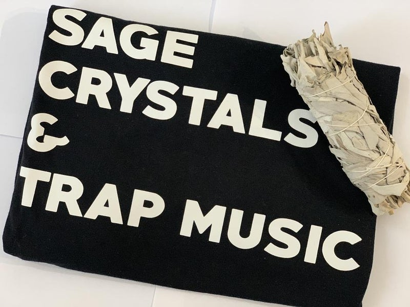 Sage, Crystals & Trap Music - Unisex TEE