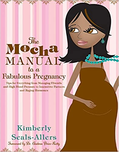 The Mocha Manual to a Fabulous Pregnancy by Kimberly Seals-Allers