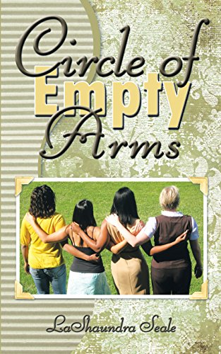 Circle of Empty Arms by LaShaundra Seale