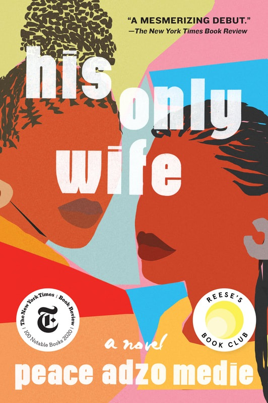 His Only Wife (Hardcover) by by Peace Adzo Medie