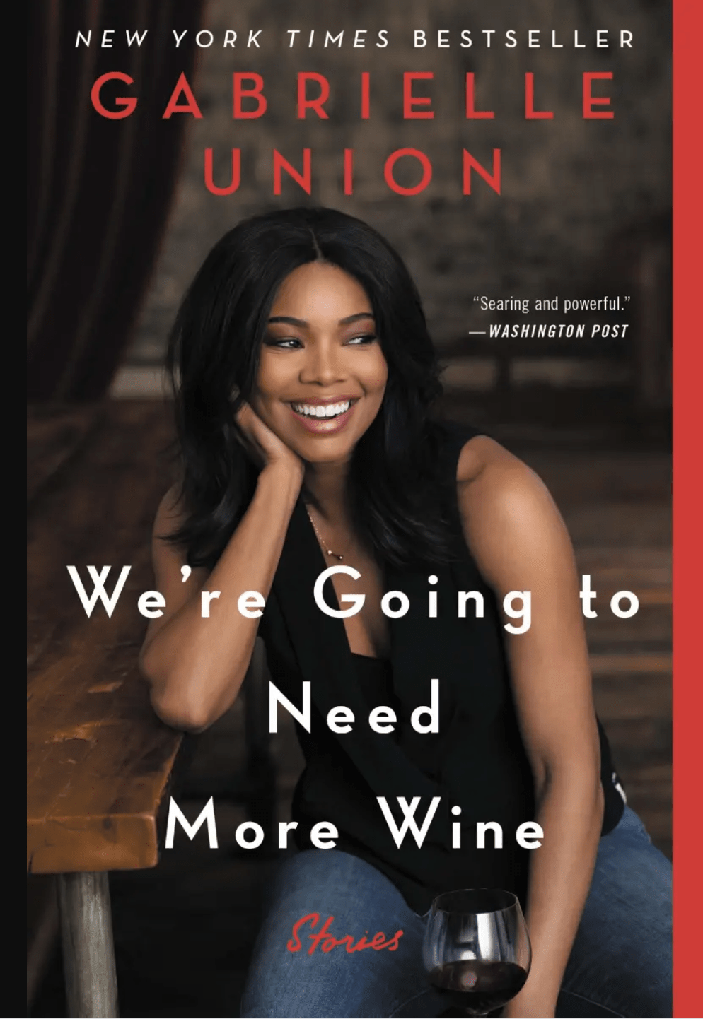 We're Going to Need More Wine: Stories by Gabrielle Union That Are Funny, Complicated, and True