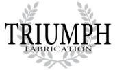 Triumph Fabrication