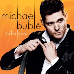 michael buble to be loved album