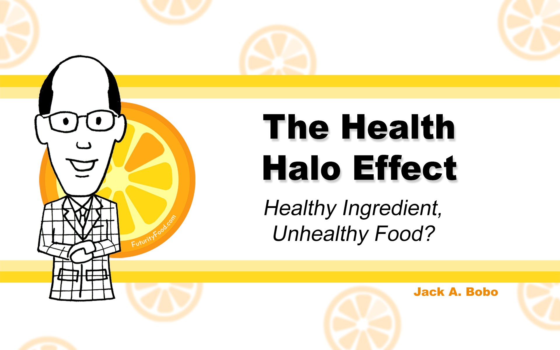 The Health Halo Effect