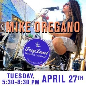 MIKE OREGANO at FLB 4/27/21