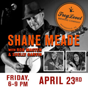 SHANE MEADE & GUESTS at FLB 4/23/21