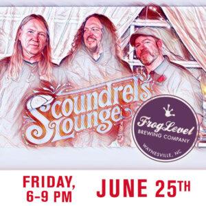 SCOUNDRELS LOUNGE at FLB 6/25/21
