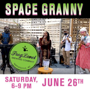 SPACE GRANNY at FLB 6/26/21