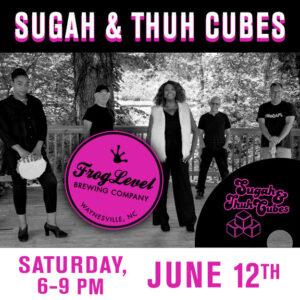 SUGAH & THUH CUBES at FLB 6/12/21