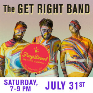 The GET RIGHT BAND at FLB 7/31/21