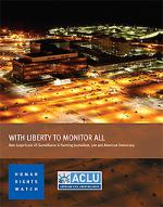 With Liberty to Monitor All: How Large Scale US Surveillance is Harming Journalism, Law and American Democracy