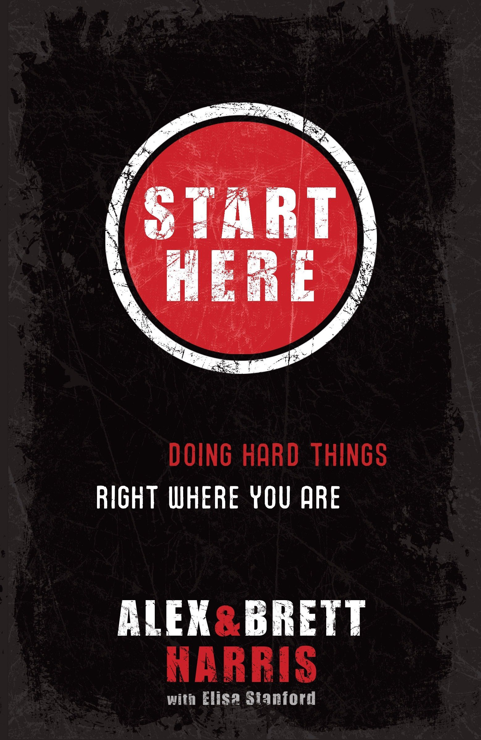 start here - doing hard things right where you are book cover