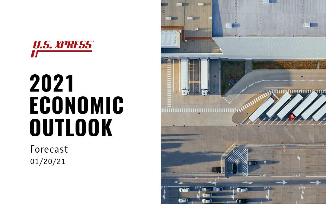 US Xpress 2021 Economic Forecast