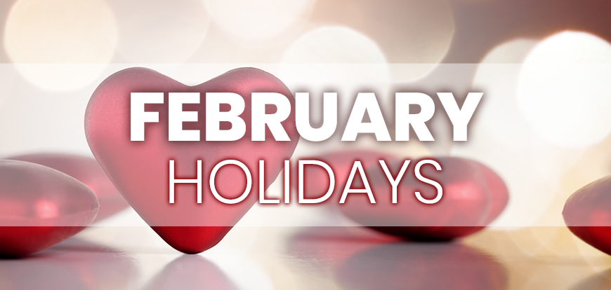 February Holidays to Integrate into Your Marketing