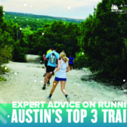 Image of runners on Austin's top running trails with text introducing the blog for Expert Advice on Running Austin's Top 3 Trails. Courtesy of Trail Roots.