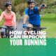 """Two cyclists riding their bikes side-by-side. Text in the design reads How Cycling Can Improve Your Running Performance."""" Read more at https://youraustinmarathon.com/cycling-can-improve-your-running-performance"""