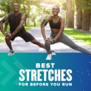 A couple of runners stretch before they begin their run. Text on design reads Best Stretches Before You Run. Read what they are at https://youraustinmarathon.com/stretches-before-you-run/