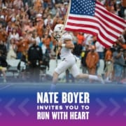 Nate Boyer leads the Texas Longhorns onto the field carrying the American flag. Text on design reads Nate Boyer Invites You to Run with Heart. Learn more at https://youraustinmarathon.com/join-nate-boyer-run-with-heart/