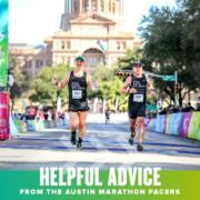 Two Austin Marathon pacers cross the finish line at the 2020 Austin Marathon. Text on design reads Helpful Austin Half Marathon Advice from the Austin Marathon Pacers. Read more at https://youraustinmarathon.com/austin-half-marathon-advice/