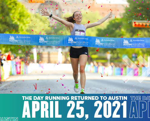 Michelle Murray, 2021 Austin Half Marathon female champion, crosses the finish line on April 25th. Text on design reads The Day Running Returned to Austin. Read more at https://youraustinmarathon.com/successful-return-to-running/
