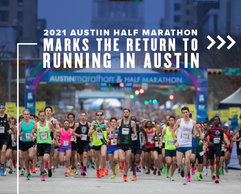Runners begin the 2020 Ascension Seton Austin Marathon. Text on design reads 2021 Austin Half Marathon Marks the Return to Running in Austin. Read more at https://youraustinmarathon.com/return-to-running-in-austin/