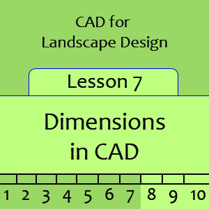 Landscape Lesson 7 - Dimensions in CAD