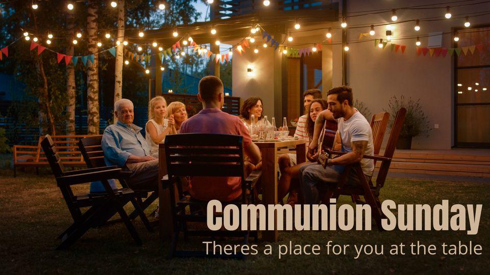 Aug 8: Communion Sunday