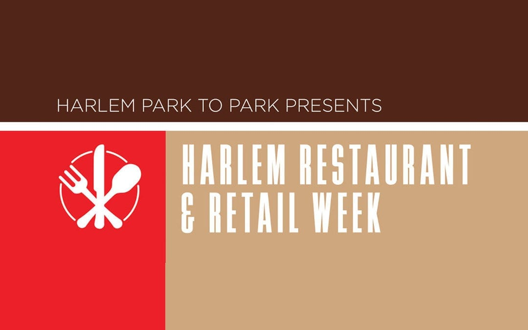 Harlem Park to Park Restaurant and Retail Week Special