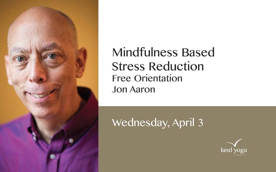 Mindfulness Based Stress Reduction  Free Orientation