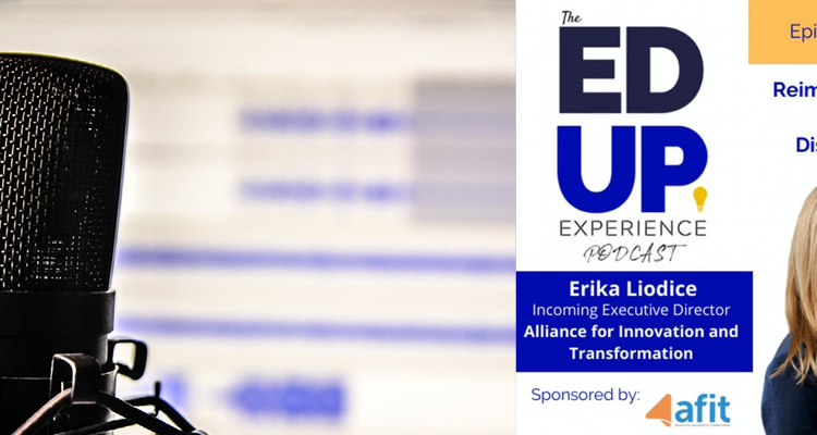 Photo of a graphic promoting an episode of The EdUp Experience featuring an interview with AFIT's incoming executive director Erika Liodice.