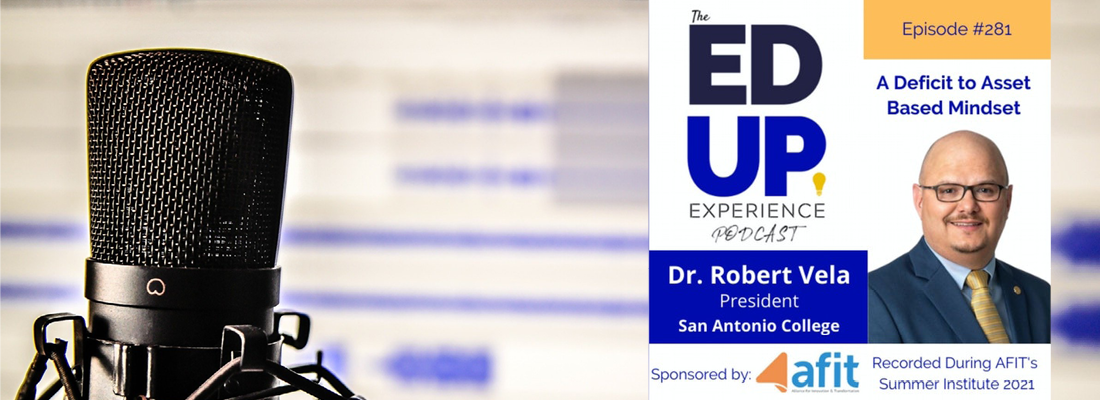 Photo of Dr. Robert Vela, President of San Antonio College and The Ed Up Experience Podcast