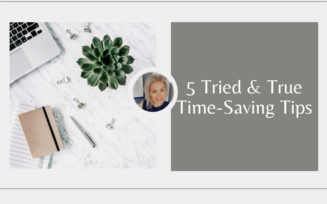 5 Tried and True Time-Saving Tips