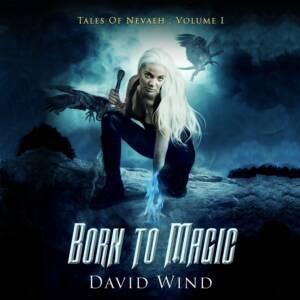 Born To Magic, AudioBook Volume I Tales of Nevaeh