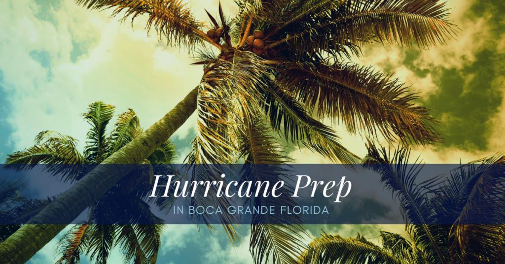 Hurricane Preparedness in Boca Grande