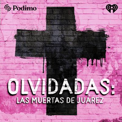 Olvidadas Las Muertas de Juarez