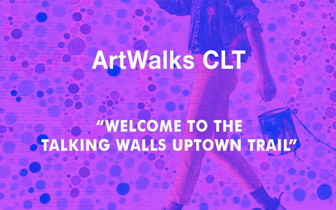 ArtWalks CLT: Talking Walls Uptown Trail