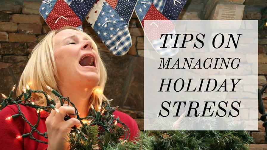 Managing Holiday Stress Tips