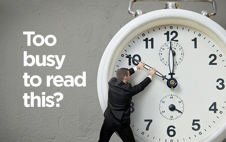 Too busy to read this?