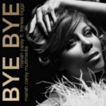 Bye Bye by Mariah Carey